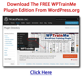 Download The WPTrainMe Plugin Free Edition From The WordPress Plugin Directory!