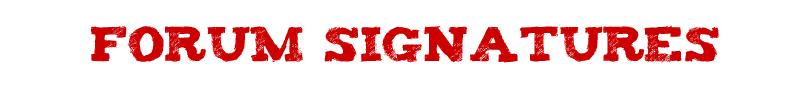 Forum Signatures