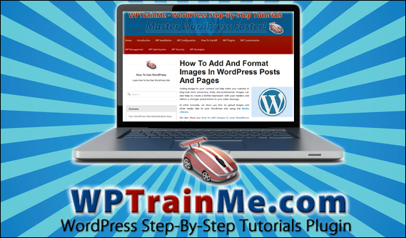 WPTrainMe.com - Access Hundreds Of WordPress Step-By-Step Tutorials From Your Own WP Dashboard!