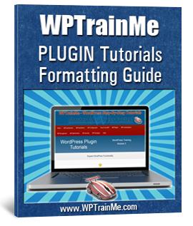 WPTrainMe WordPress Plugin Tutorial Formatting Guide