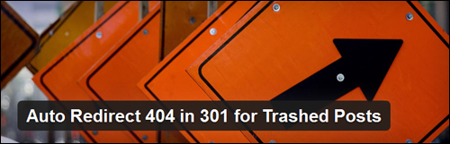 Auto Redirect 404 in 301 for Trashed Posts - WordPress Plugin